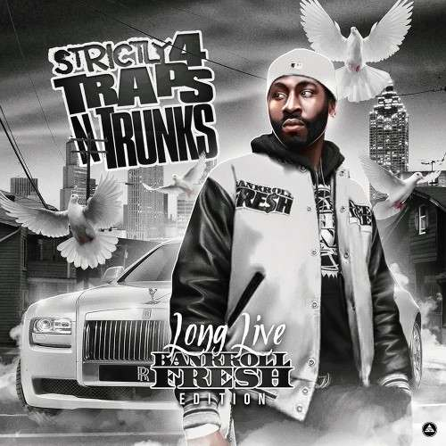 Various Artists - Strictly 4 The Traps N Trunks (Long Live Bankroll Fresh Edition)
