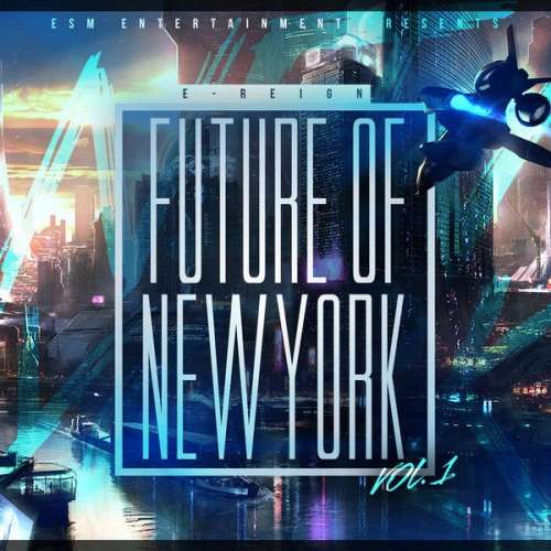 E-Reign - The Future of New York Vol. 1