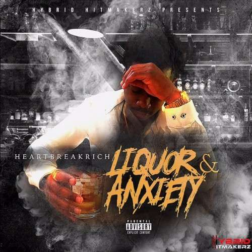 HeartBreakRich - Liquor & Anxiety EP