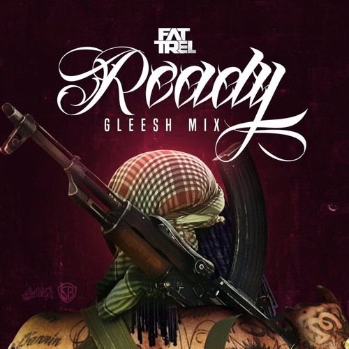 Ready (Gleesh Mix) - Fat Trel
