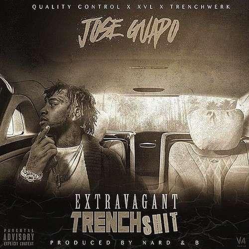 Jose Guapo - Extravagant Trench Shit