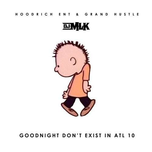Various Artists - Goodnight Don't Exist In ATL 10
