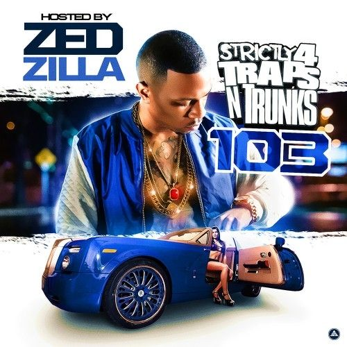 Strictly 4 The Traps N Trunks 103 (Hosted By Zed Zilla) - Traps-N-Trunks