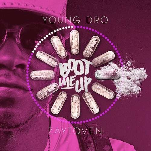 Young Dro - Boot Me Up