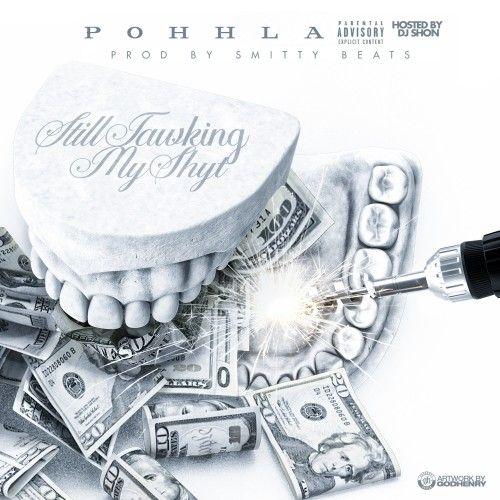 Still Tawking My Shyt - Pohhla (DJ Shon)
