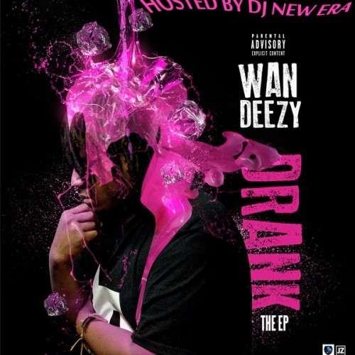 Wan Deezy - Drank EP
