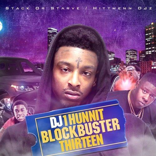 BlockBuster 13 - DJ 1Hunnit, Stack Or Starve