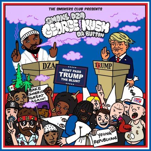 George Kush Da Button (Don't Pass Trump The Blunt) - Smoke DZA (The Smokers Club)