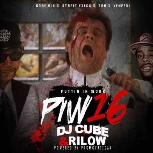 PIW16 (Putting In Work 16) - DJ Cube
