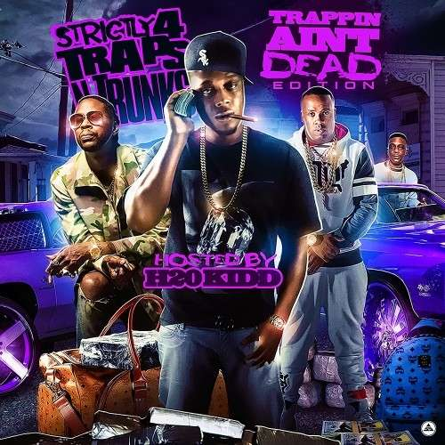 Various Artists - Strictly 4 The Traps N Trunks (Trappin Ain't Dead Edition)