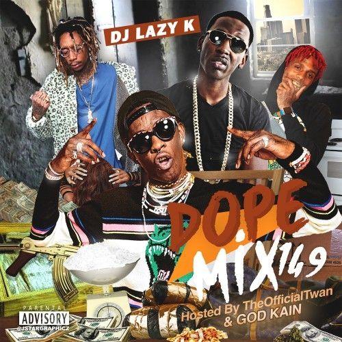 Dope Mix 149 - DJ Lazy K