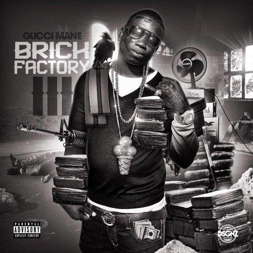 Brick Factory 3 - Gucci Mane