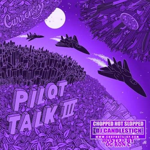 Curren$y - Pilot Talk 3 (Chopped Not Slopped)