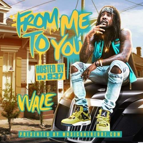 DJ 837 - From Me To You (Wale)