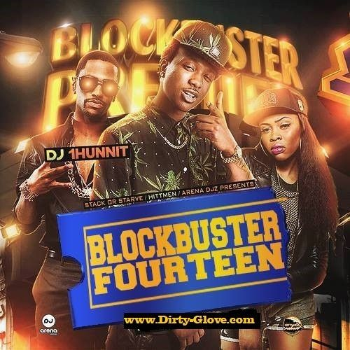 BlockBuster 14 - DJ 1Hunnit, Stack Or Starve