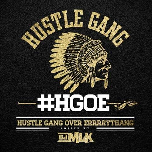 Hustle Gang - Hustle Gang Over Errrrythang