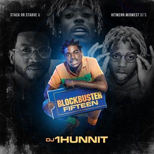 BlockBuster 15 - DJ 1Hunnit, Stack Or Starve