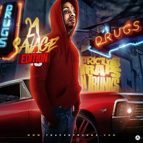 Strictly 4 The Traps N Trunks (21 Savage Edition) - Traps-N-Trunks
