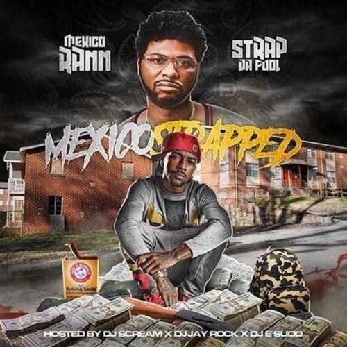 Mexico Strapped-Strap Da Fool & Mexico Rann