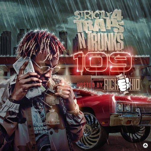 Strictly 4 The Traps N Trunks 109 (Hosted By Rich The Kid) - Traps-N-Trunks