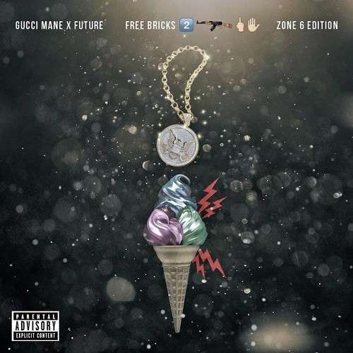 Gucci Mane & Future Free Bricks 2 (Zone 6 Edition)