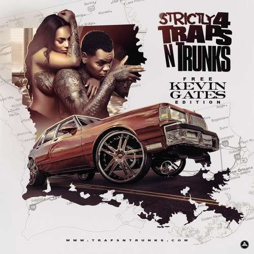 Various Artists - Strictly 4 The Traps N Trunks (Free Kevin Gates Edition)