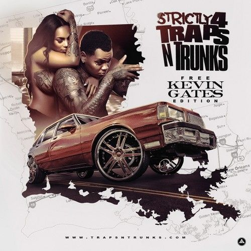 Strictly 4 The Traps N Trunks (Free Kevin Gates Edition) - Traps-N-Trunks