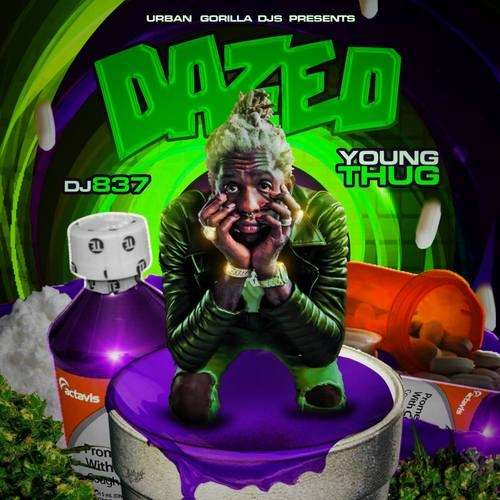 Young Thug - Dazed (Young Thug Edition)