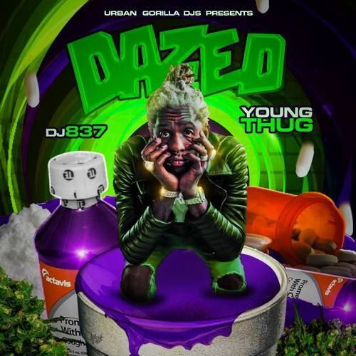 Dazed (Young Thug Edition) - Young Thug (DJ 837)
