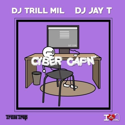 Cyber Capn - DJ Trill Mil, DJ Jay T