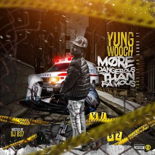 Yung Wooch - More Dangerous Than Famous