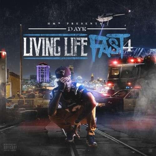 D-Aye - Livin Life Fast 4