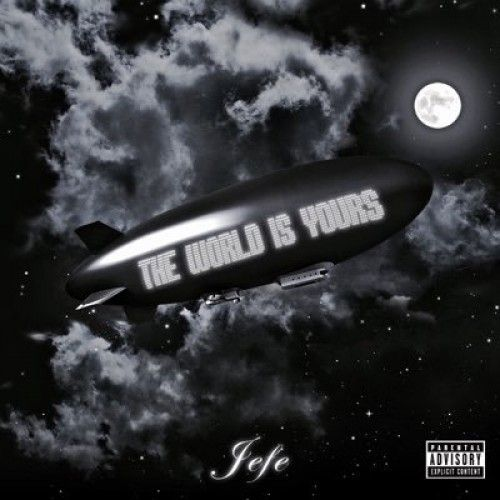 The World Is Yours Jefe (Shy Glizzy)