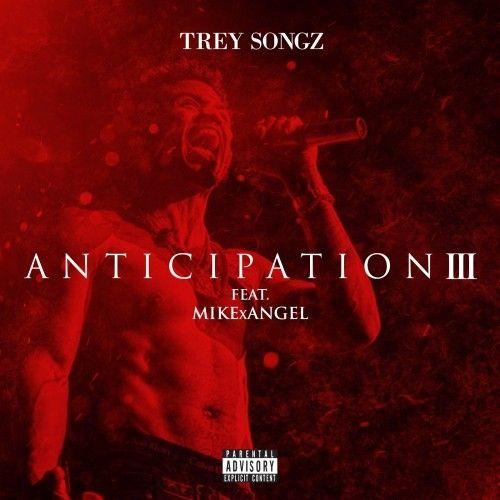 [New Music] Anticipation 3 Trey Songz