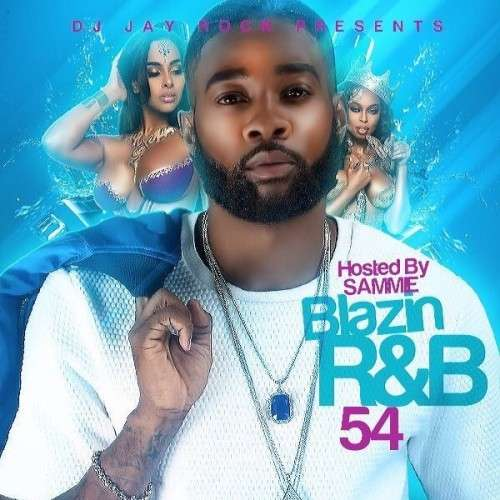 Various Artists - Blazin R&B 54 (Hosted By Sammie)