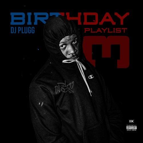DJ Plugg Birthday Playlist 3