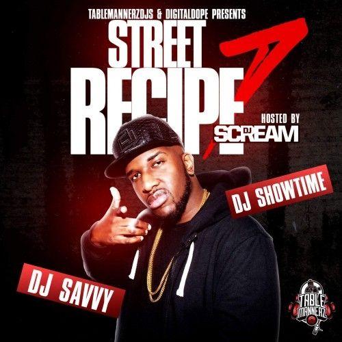 Street Recipe 7 (Hosted By DJ Scream)