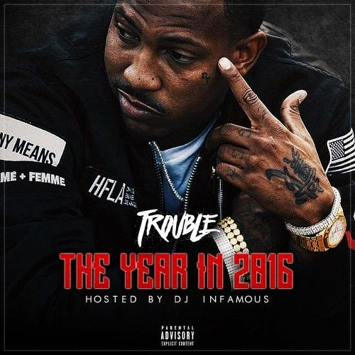 The Year In 2016 - Trouble (DJ Infamous)