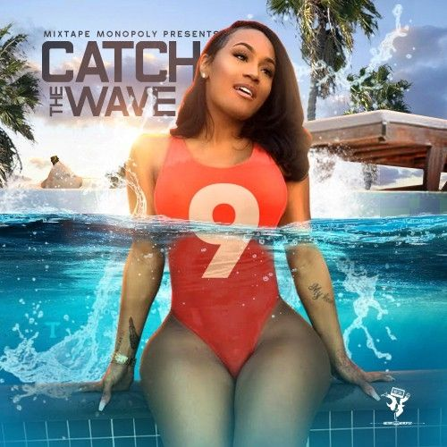 Hot This Week Catch The Wave 9 [Mixtape Monopoly]