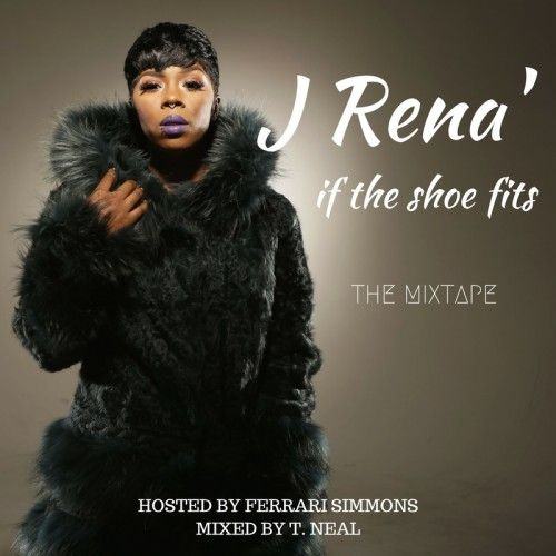 J Rena If The Shoe Fits