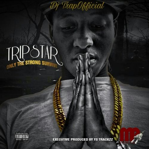 TripStar Only The Strong Survive