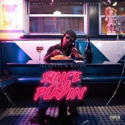 Jacquees - Since You Playin