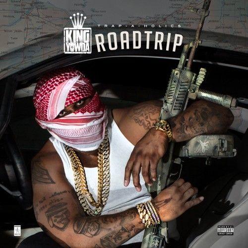 Road Trip - Yowda (Trap-A-Holics)