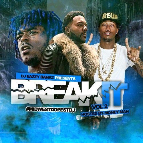 Break It 2 Hosted By Money Man Dj Eazzy Bankz Stream
