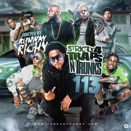 Strictly 4 The Traps N Trunks 113 (Hosted By Runway Richy) - Traps-N-Trunks