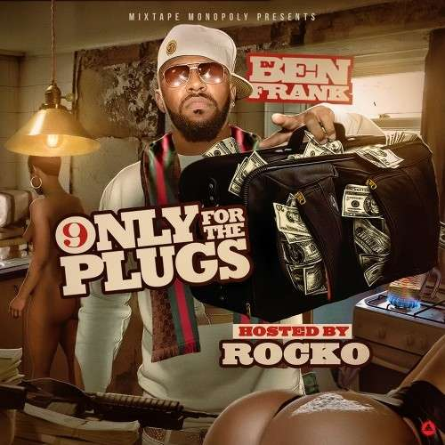 Various Artists - Only For The Plugs 9 (Hosted By Rocko)