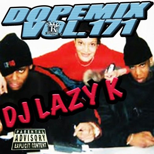 Dope Mix 171 Dj Lazy K Stream And Download