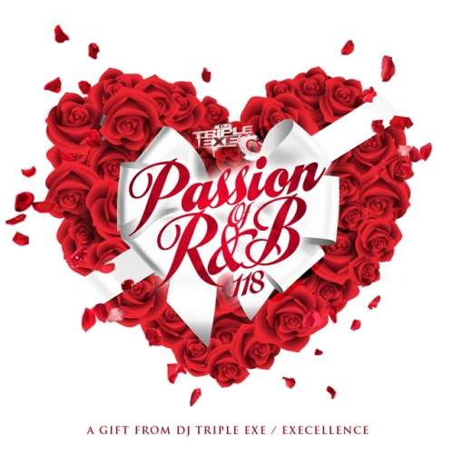 DJ Triple Exe - The Passion Of R&B 118