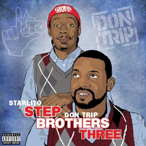 Starlito & Don Trip Step Brothers Three