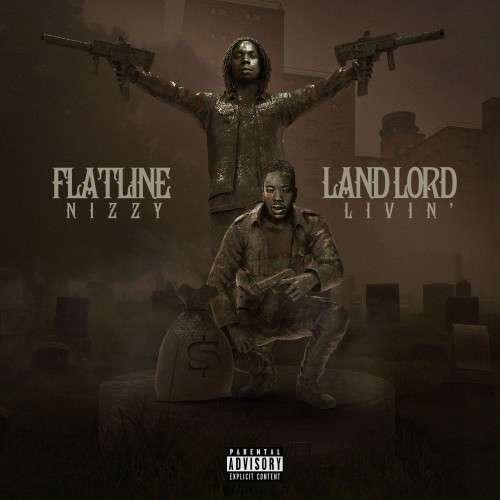 Flatline Nizzy - LandLord Livin